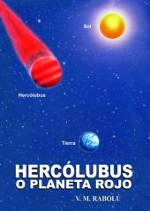 HERCÓLUBUS O PLANETA ROJO V.M. Rabolú