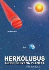HERKÓLUBUS ALEBO ČERVENÁ PLANÉTA V.M. Rabolú