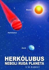 HERKÓLUBUS NEBOLI RUDÁ PLANETA  V.M. Rabolú